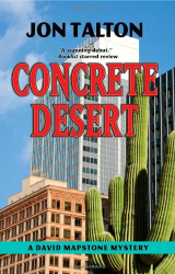 : Concrete Desert: The First David Mapstone Mystery
