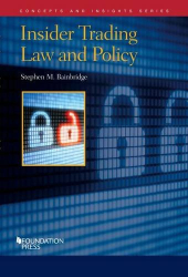 Stephen Bainbridge: Insider Trading Law and Policy (Concepts and Insights)