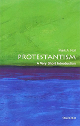 Noll, Mark A.: Protestantism: A Very Short Introduction