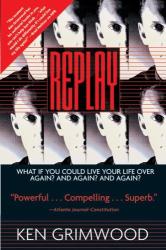 Ken Grimwood: Replay