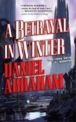 Daniel Abraham: A Betrayal in Winter