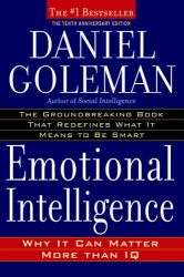 Daniel Goleman: Emotional Intelligence: 10th Anniversary Edition; Why It Can Matter More Than IQ