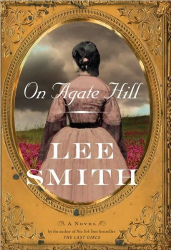 Lee Smith: On Agate Hill