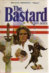 john jakes: The Bastard:  The  Kent Chronicles, VOL 1.