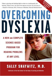Sally Shaywitz M.D.: Overcoming Dyslexia: A New and Complete Science-Based Program for Reading Problems at Any Level