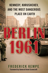Frederick Kempe: Berlin 1961
