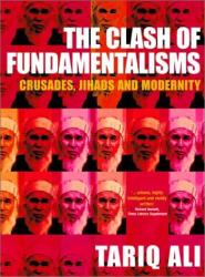 Tariq Ali: The Clash of Fundamental- isms
