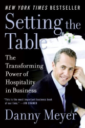 Danny Meyer: Setting the Table: The Transforming Power of Hospitality in Business