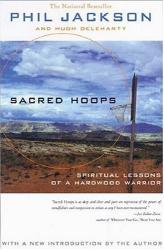 Phil Jackson: Sacred Hoops: Spiritual Lessons of a Hardwood Warrior