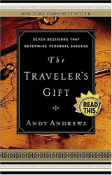 Andy Andrews: The Traveler's Gift: Seven Decisions that Determine Personal Success