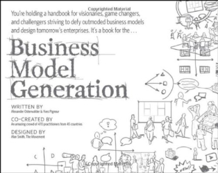 Alexander Osterwalder: Business Model Generation: A Handbook for Visionaries, Game Changers, and Challengers