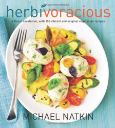 Michael Natkin: Herbivoracious: A Flavor Revolution with 150 Vibrant and Original Vegetarian Recipes
