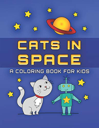 Wenzel, Julie: Cats in Space: A Coloring Book for Kids