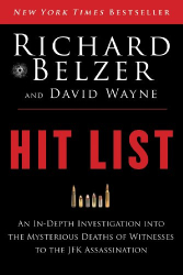 Richard Belzer: Hit List: An In-Depth Investigation into the Mysterious Deaths of Witnesses to the JFK Assassination