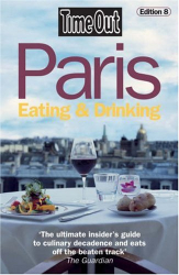 Time Out: Time Out Paris Eating and Drinking (Time Out Guides)