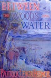 Patrick Leigh Fermor: Between the Woods and the Water