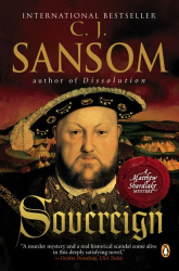 C. J. Sansom: Sovereign (Matthew Shardlake Mysteries)