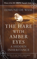 Edmund de Waal: The Hare With Amber Eyes: A Hidden Inheritance