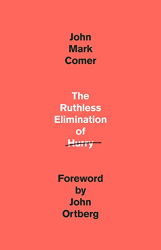 John Mark Comer: The Ruthless Elimination of Hurry: How to Stay Emotionally Healthy and Spiritually Alive in the Chaos of the Modern World