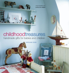 Caroline Zoob: Childhood Treasures: Handmade Gifts for Babies and Children