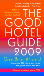 Adam Raphael: The Good Hotel Guide 2009: Great Britain and Ireland