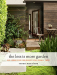 Susan Morrison: The Less Is More Garden: Big Ideas for Designing Your Small Yard