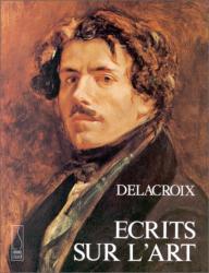 Eugène Delacroix: Écrits sur l'art