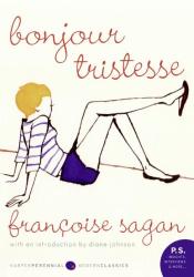 Francoise Sagan: Bonjour Tristesse: A Novel (P.S.)