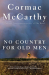 Cormac McCarthy: No Country for Old Men