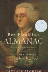 Candace Fleming: Ben Franklin's Almanac: Being a True Account of the Good Gentleman's Life