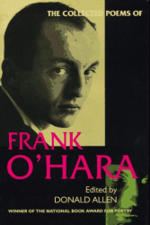 Frank O'Hara: The Collected Poems of Frank O'Hara