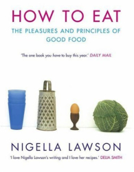 Nigella Lawson: How to Eat