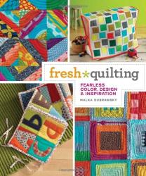 Malka Dubrawsky: Fresh Quilting