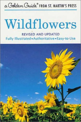 Herbert S. Zim: Wildflowers: Revised and Updated (A Golden Guide from St. Martin's Press)