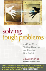 Kahane: Solving Tough Problems. An Open Way of Talking, Listening, and Creating New Realities