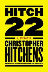 Christopher Hitchens: Hitch-22: A Memoir