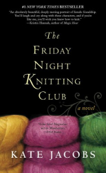 Kate Jacobs: The Friday Night Knitting Club