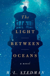 ML Stedman: The Light Between Oceans: A Novel