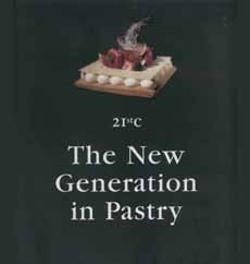 : New Generation in Pastry 21st Century