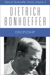 Dietrich Bonhoeffer: The Cost of Discipleship