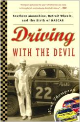 Neal Thompson: Driving with the Devil: Southern Moonshine, Detroit Wheels, and the Birth of NASCAR