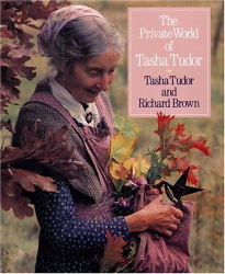 Tasha Tudor & Richard Brown: The Private World of Tasha Tudor