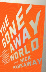 Nick Harkaway: The Gone-Away World (Vintage Contemporaries)