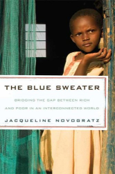 Jacqueline Novogratz: The Blue Sweater: Bridging the Gap Between Rich and Poor in an Interconnected World