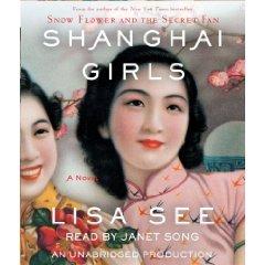 Lisa See: Shanghai Girls: A Novel [AUDIOBOOK/AUDIO CD] [UNABRIDGED]