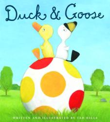 Tad Hills: Duck & Goose