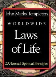 John Marks Templeton: Worldwide Laws Of Life: 200 Eternal Spiritual Principles