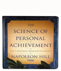 Napoleon Hill: The Science of Personal Achievement: The 17 Universal Principles of Success