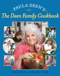 Paula Deen: Paula Deen's The Deen Family Cookbook