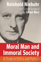 Reinhold Niebuhr: Moral Man and Immoral Society: A Study in Ethics and Politics (Library of Theological Ethics)